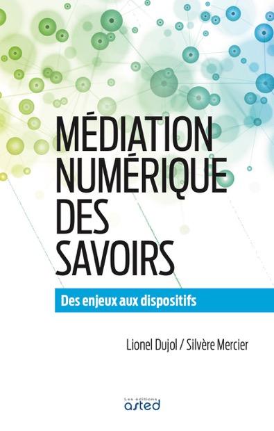 Médiation numérique des savoirs, Éditions ASTED 2017